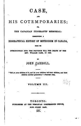 Case and His Contempories: Or, The Canadian Itinerant's Memorial: Constituting a Biographical …