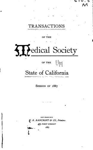 The Transactions of the Medical Society of the State of California