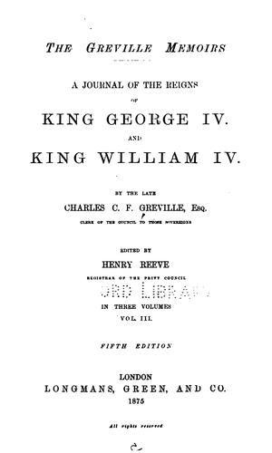 The Greville Memoirs: A Journal of the Reigns of King George IV. and King William IV.