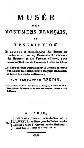 Musée des monumens français,: ou Description historique et chronologique des statues en marbre …
