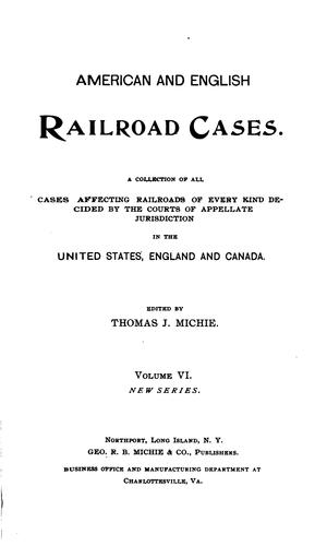 The American and English Railroad Cases: A Collection of All Cases …