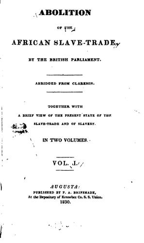 Abolition of the African Slave-trade, by the British Parliament .