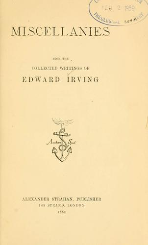 Miscellanies from The collected writings of Edward Irving.