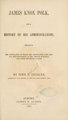 Download James Knox Polk, and a history of his administration