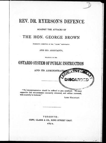 """Download Rev. Dr. Ryerson's defence against the attacks of the Hon. George Brown (managing director of the """"Globe"""" newspaper) and his assistants"""