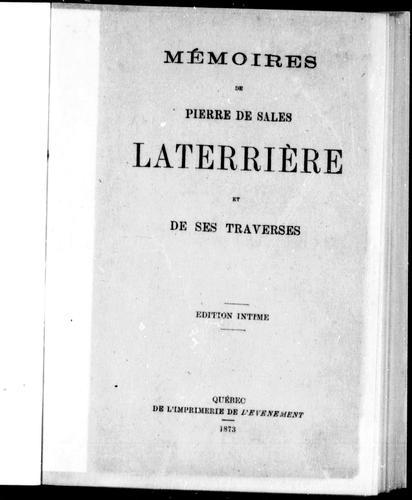 Mémoires de Pierre de Sales Laterrière et de ses traverses