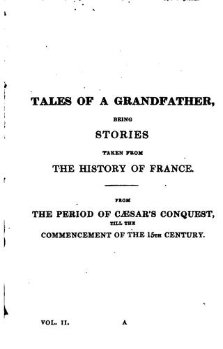 Download Tales of a Grandfather: Being Stories Taken from the History of France