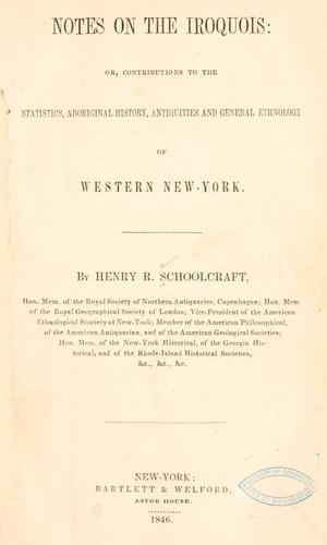 Notes on the Iroquois, or, Contributions to the statistics, aboriginal history, antiquities and general ethnology of western New York