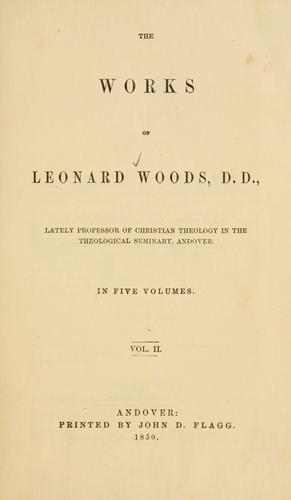 Download The works of Leonard Woods …
