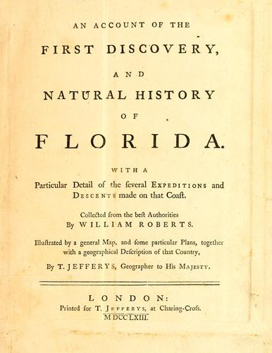 An account of the first discovery, and natural history of Florida