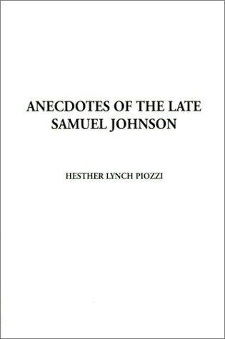 Anecdotes of the Late Samuel Johnson