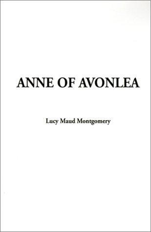 Download Anne of Avonlea (Anne of Green Gables Novels)