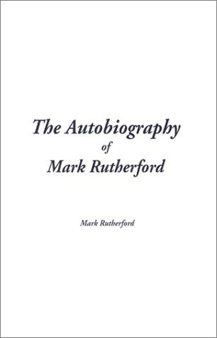 Download The Autobiography of Mark Rutherford