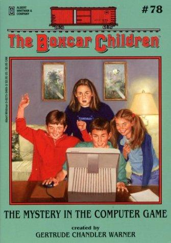 The Mystery of the Computer Game (The Boxcar Children) by Gertrude Chandler Warner