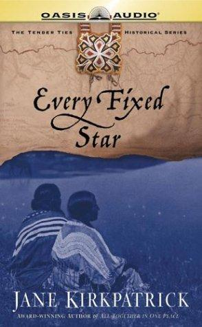 Download Every Fixed Star (Tender Ties Historical Series #2)
