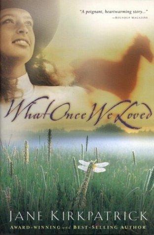 Download What Once We Loved (Kinship and Courage Series #3)
