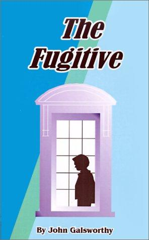 The fugitive by John Galsworthy