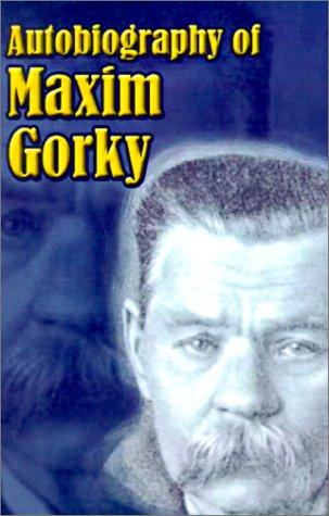 Download Autobiography of Maxim Gorky