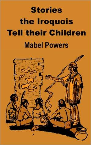 Download Stories the Iroquois Tell Their Children