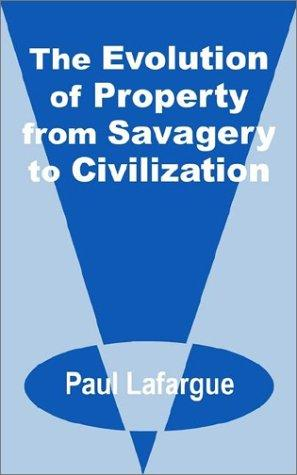 Download The Evolution of Property from Savagery to Civilization