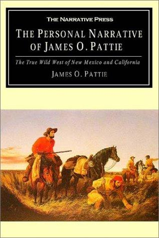 Download The Personal Narrative of James O. Pattie of Kentucky