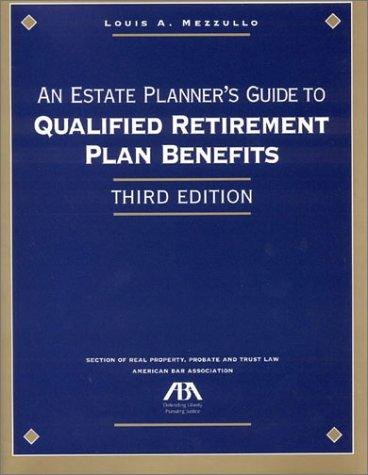 Download An estate planner's guide to qualified retirement plan benefits