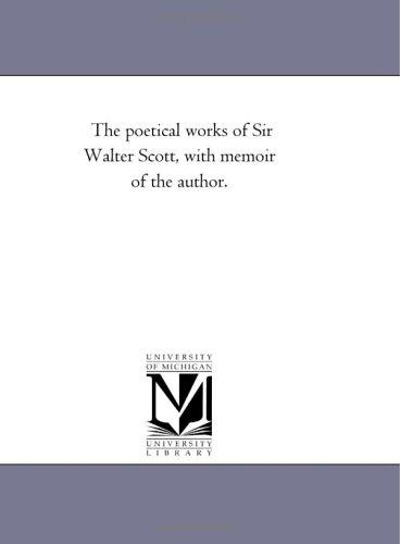 The poetical works of Sir Walter Scott, with memoir of the author.