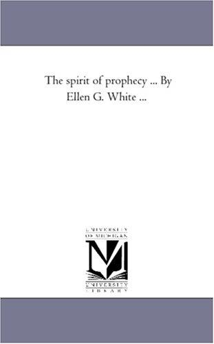 The spirit of prophecy … By Ellen G. White …