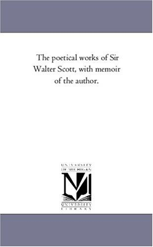 Download The poetical works of Sir Walter Scott, with memoir of the author.