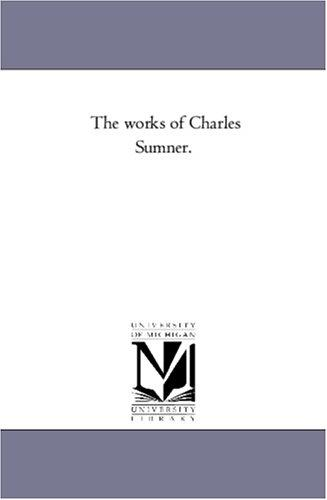 Download The works of Charles Sumner.