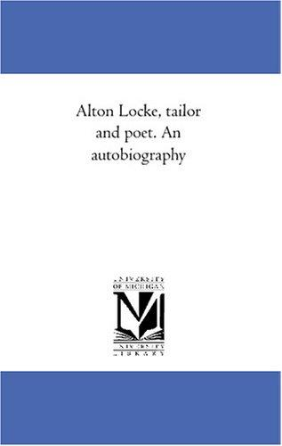 Alton Locke, tailor and poet. An autobiography