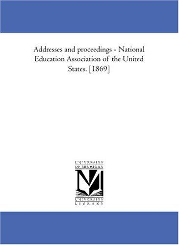 Addresses and proceedings – National Education Association of the United States. 1869