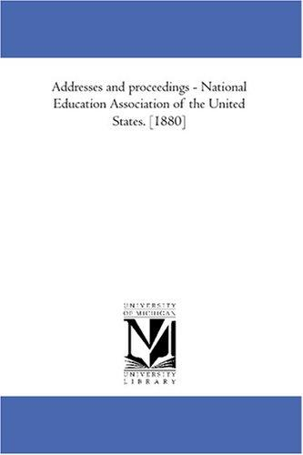 Download Addresses and proceedings – National Education Association of the United States. 1880