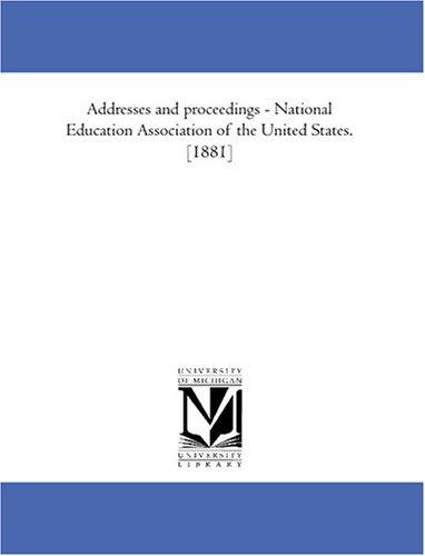 Download Addresses and proceedings – National Education Association of the United States. 1881