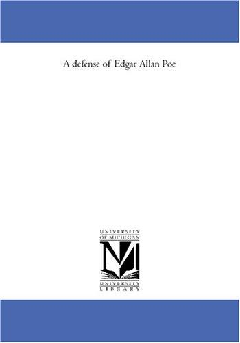 A defense of Edgar Allan Poe