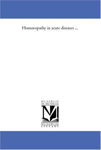 Homoeopathy in acute diseases .. (Open Library)