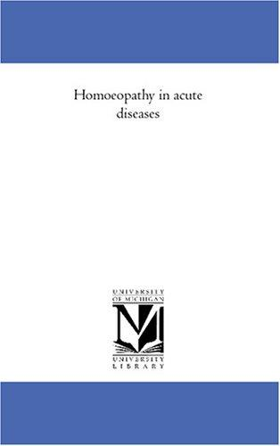 Homoeopathy in acute diseases (Open Library)