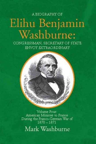 A Biography of Elihu Benjamin Washburne