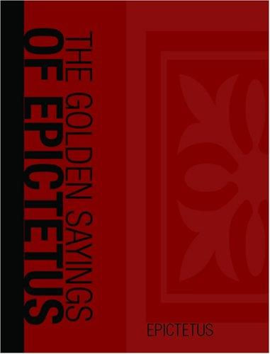 Download The Golden Sayings of Epictetus (Large Print Edition)