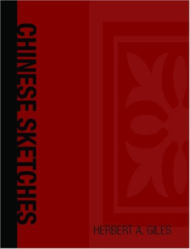 Download Chinese Sketches (Large Print Edition)