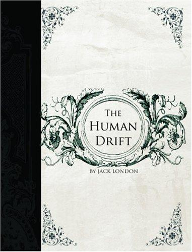 Download The Human Drift  (Large Print Edition)