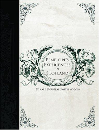 Penelope's Experiences in Scotland  (Large Print Edition)