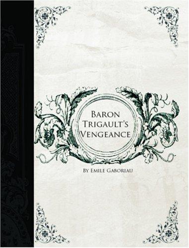 Baron Trigault\'s Vengeance (Large Print Edition)