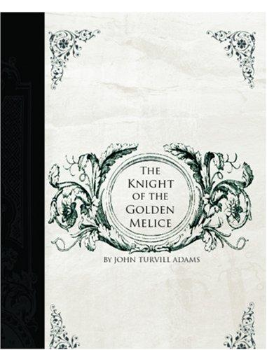 The Knight of the Golden Melice (Large Print Edition)