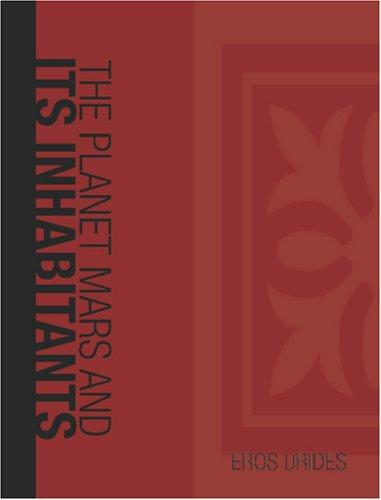 The Planet Mars and Its Inhabitants (Large Print Edition)