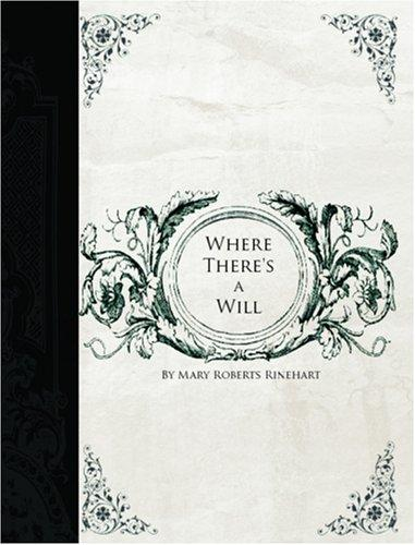 Where There\'s a Will (Large Print Edition)