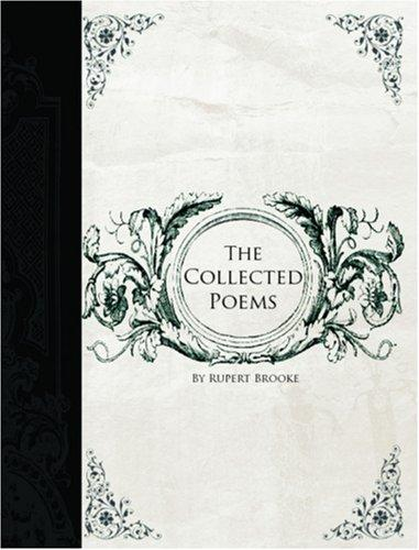 The Collected Poems of Rupert Brooke (Large Print Edition)