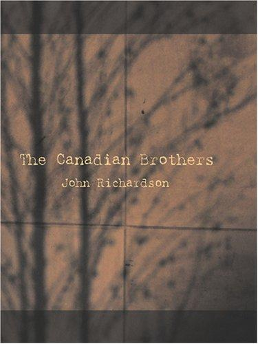 The Canadian Brothers (Large Print Edition)