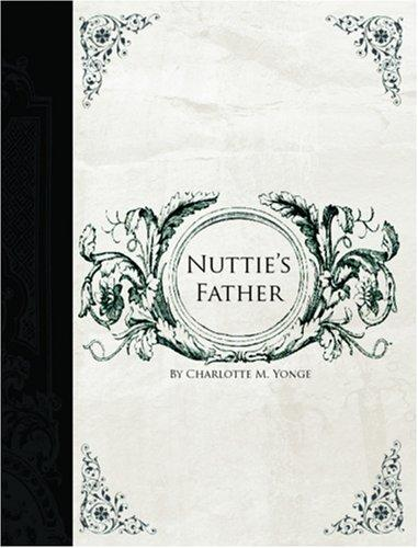Nuttie\'s Father  (Large Print Edition)