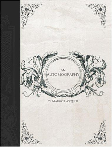 Margot Asquith, an Autobiography (Large Print Edition)